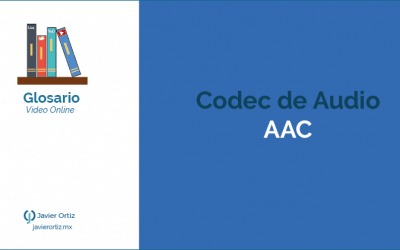 Codec de audio AAC – Advanced Audio Code