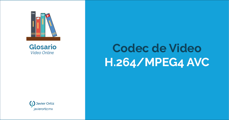 Codec de video H.264 o MPEG4 AVC