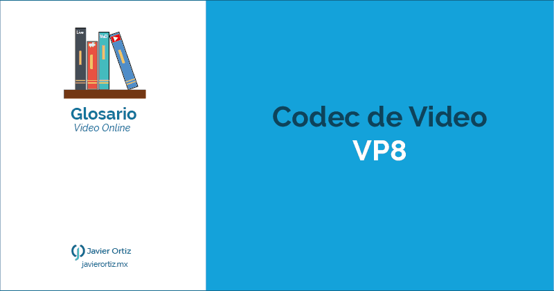 Codec de compresión de video VP8 para WebM