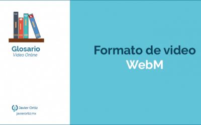 Formato de video WebM o archivo .webm