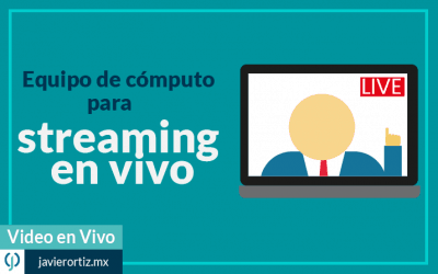 Equipo de cómputo para streaming en vivo