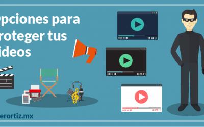 Opciones para proteger los videos en internet