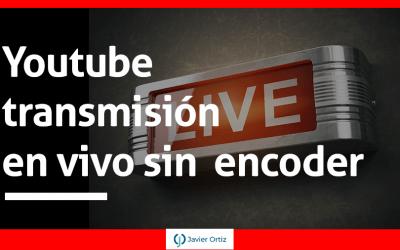 Youtube – Go Live – Transmisión en vivo
