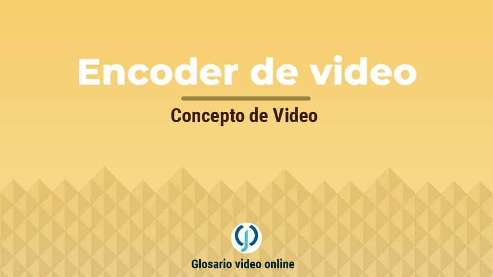 Encoder de video