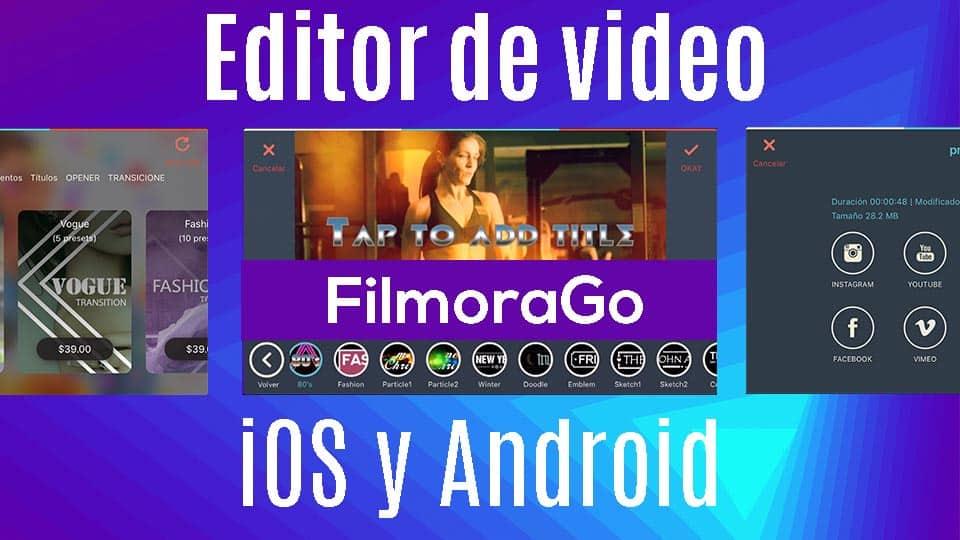 FilmoraGo App| Edita tus videos en iOS y Android