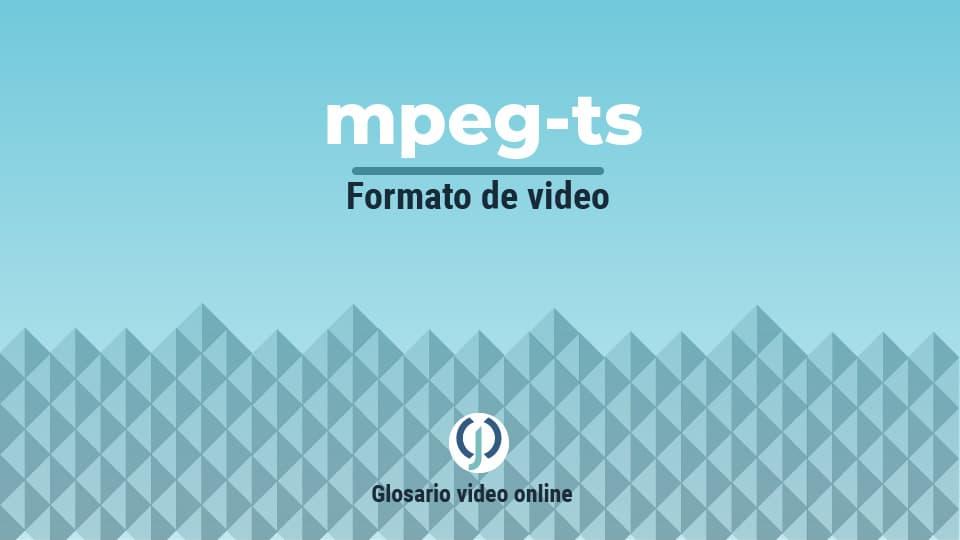 Formato de video MPEG-TS
