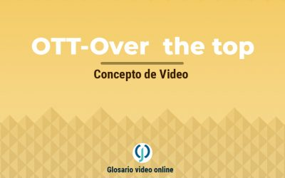 ¿Que es OTT o también conocido como Over the Top?