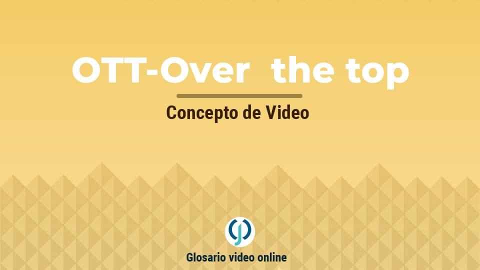 Definición de OTT- Over the top