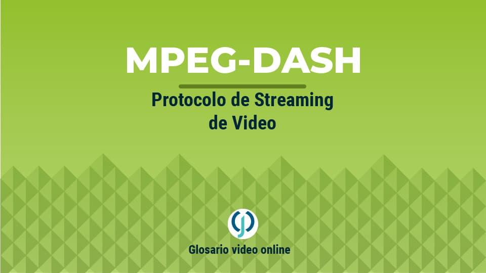 Protocolo de Streaming de video MPEG-DASH