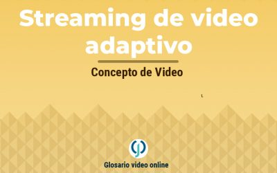 ¿Qué es el streaming de video adaptivo o adaptive bitrate?