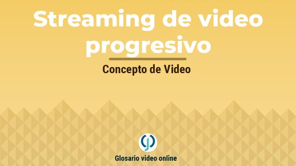 Concepto streaming de video progresivo